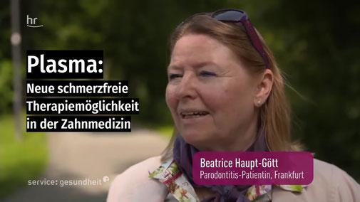 Sendung des Hessischen Rundfunks zur Plasma-Medizin in der Zahnarztpraxis Dr. Annette Bigalke in Bad Vilbel