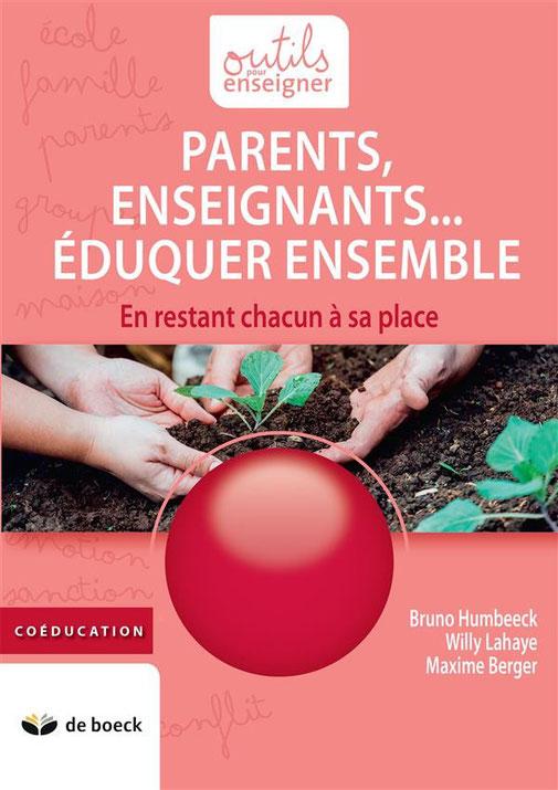 Parents, enseignants... Éduquer ensemble Bruno Humbeeck, Maxime Berger, Lahaye