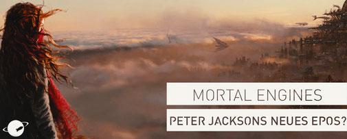 Mortal Engines Peter Jackson Film Epos Herr der Ringe