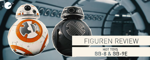 Hot Toys BB-8 und BB-9E Set Figuren Review FANwerk Blog Star Wars Episode 8