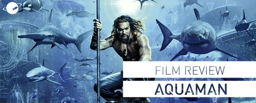 Film Review Aquaman FANwerk Jason Momoa