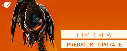 Predator Upgrade Film Review FANwerk Blog Kritik Rezension