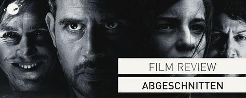 Film Review Abgeschnitten
