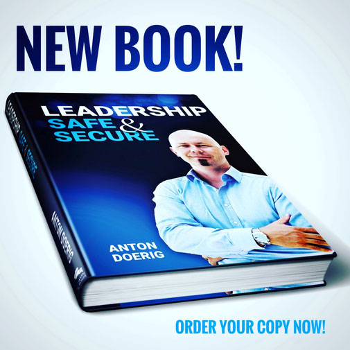 The New Leadership & Management Book by Anton Doerig: Leadership. Safe & Secure.