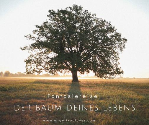 """Fantasiereise """"Der Baum deines Lebens"""""""