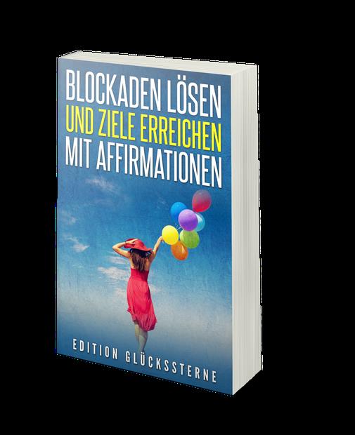 Blockaden lösen und Ziele erreichen mit Affirmationen - Sabine Fels