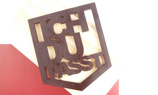 """Lasercut aus Holz """"ich, du, passt"""""""