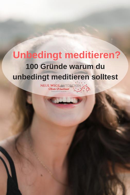 100 Gründe für die Wirkung der Meditation Nicole Wendland