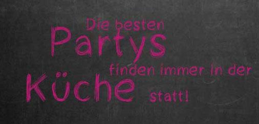 Die besten Partys finden in der Küche statt.