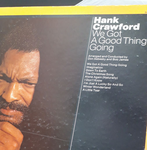 【Hank Crawford「We Got A Good Thing Going」】1973年LP