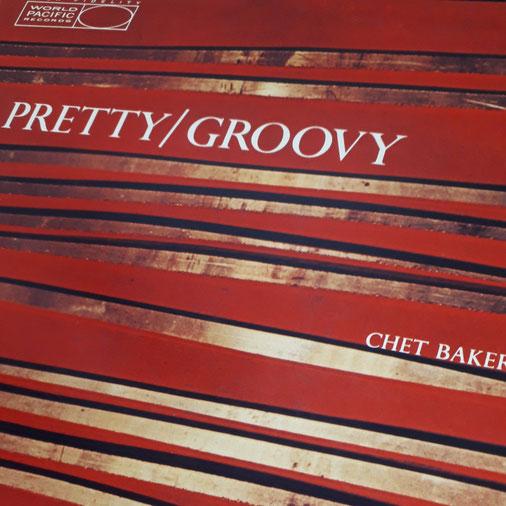 【Chet Baker「PRETTY/GROOVY」】1953年7月録音LP
