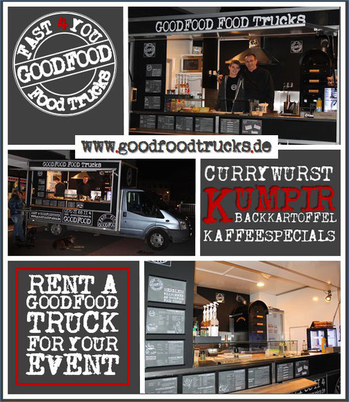 Collage 3 Bilder ; GOODFOOD FOOD TRUCKS; Logo; Currywurst, Kumpir [Backkkartoffel], Kaffeespecials; RENT A GOODFOOD TRUCK FOR YOUR EVENT