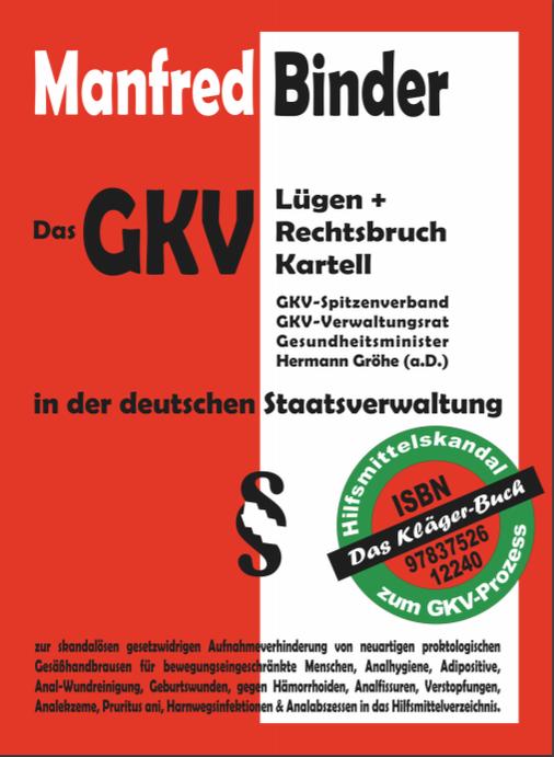 Hilfsmittelskandal in der GKV.  Das GKV Lügen und Rechtsbruch Kartell in der der deutschen Staatsverwaltung