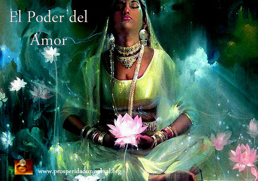 EL SENDERO DEL AMOR - ACTIVA EL PODER DEL AMOR - PROSPERIDAD UNIVERSAL- www.prosperidaduniversal.org