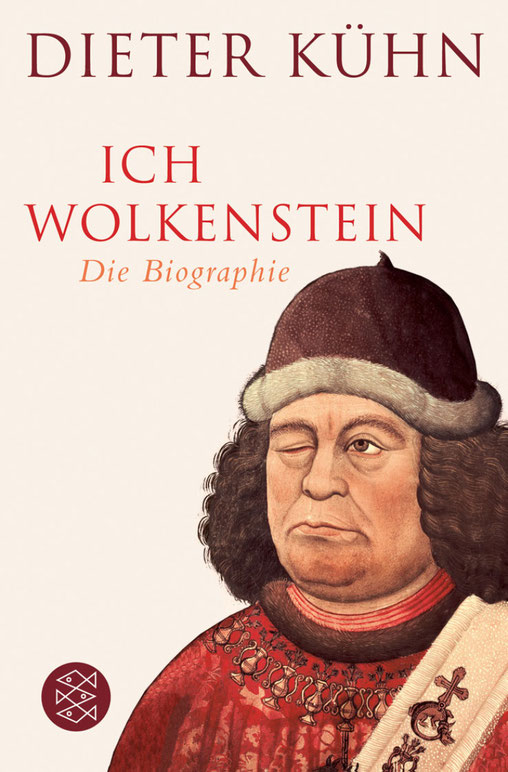 Oswald von Wolkenstein Biografie von Dieter Kühn