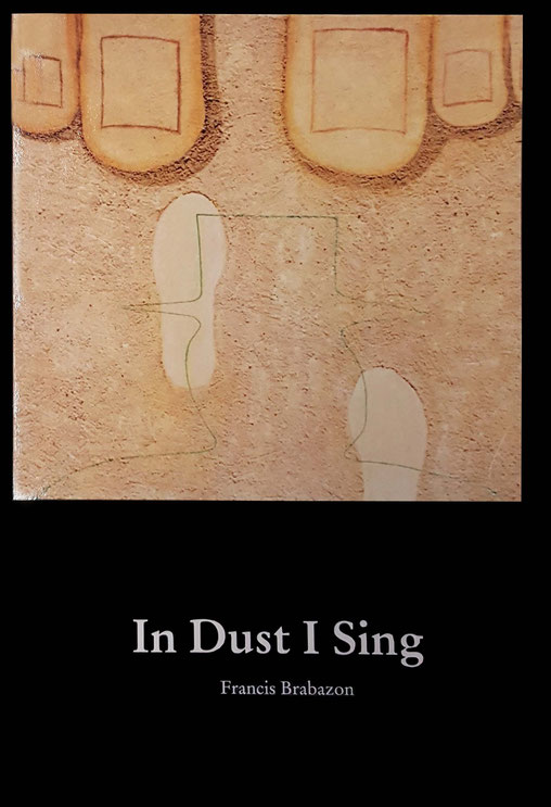 "Book cover for the 2019 printing of ""In Dust I Sing"" by Francis Brabazon"