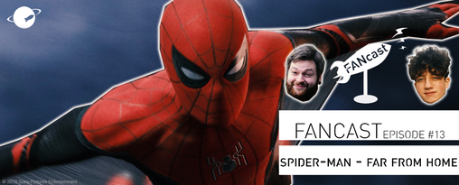 FANwerk FANcast Podcast Marvel Cinematic Universe MCU Spider-Man Far From Home Review Rezension Kritik Deutsch