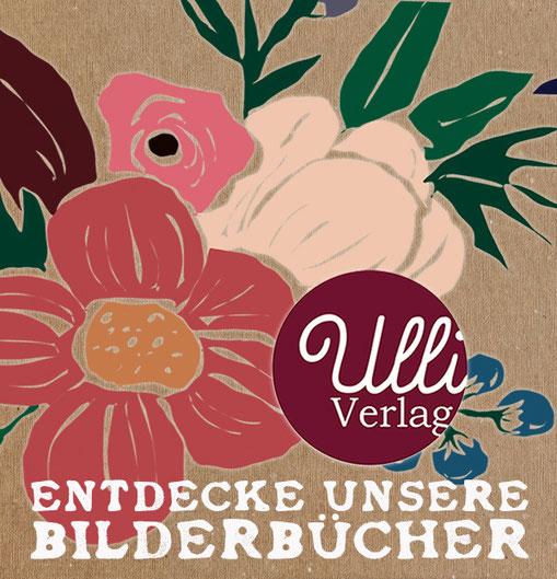 Bilderbücher, Ulli Verlag, entdecke unsere Bilderbücher