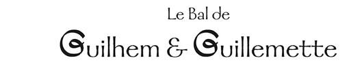titre bal de Guilhem et Guillemette