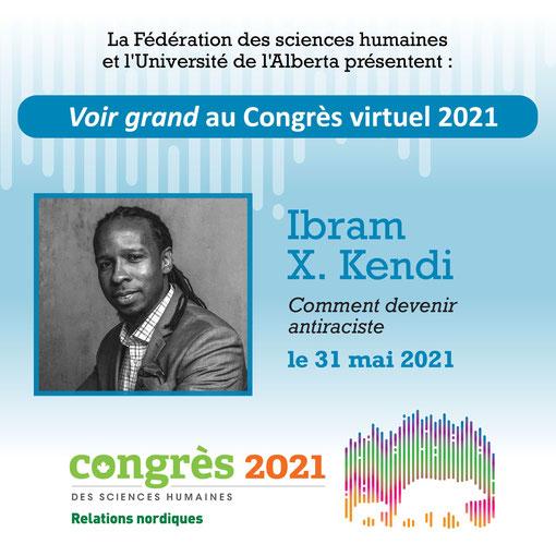 Conférence Ibram X. Kendi comment devenir antiraciste au Congrès virtuel 2021 de la Fédération des sciences humaines et l'université de l'Alberta