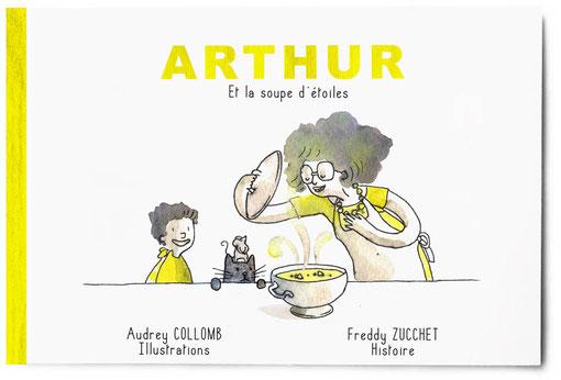 illustration Album jeunesse Arthur et la soupe d'étoiles en collaboration avec Freddy Zucchet