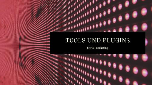 Tools und Plugins Testberichte