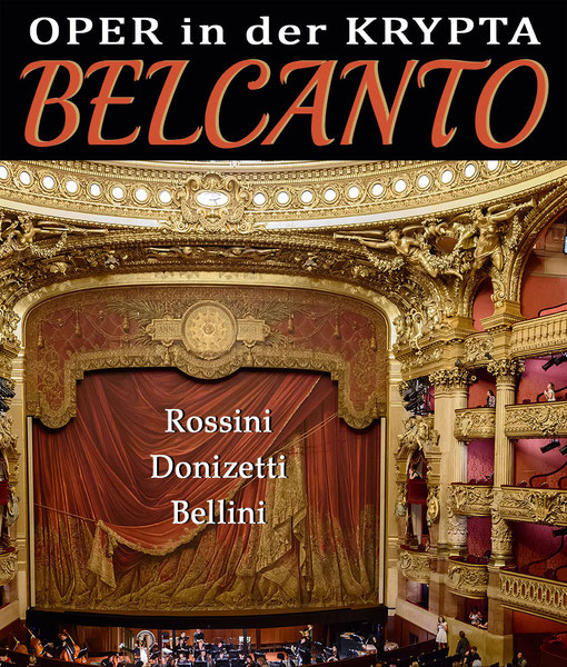 BELCANTO - Rossini - Donizetti - Bellini   in der KRYPTA