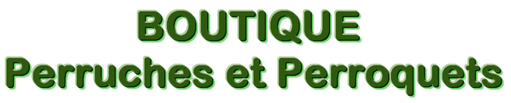 Boutique Perruches et Perroquets