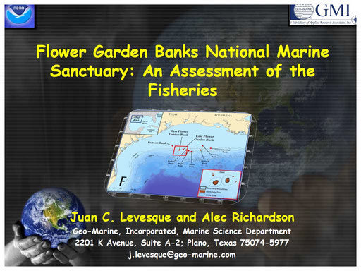 Juan C. Levesque, Fishery Biologist, Flower Garden Banks Advisory Group Presentation.