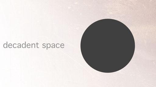 decadent space