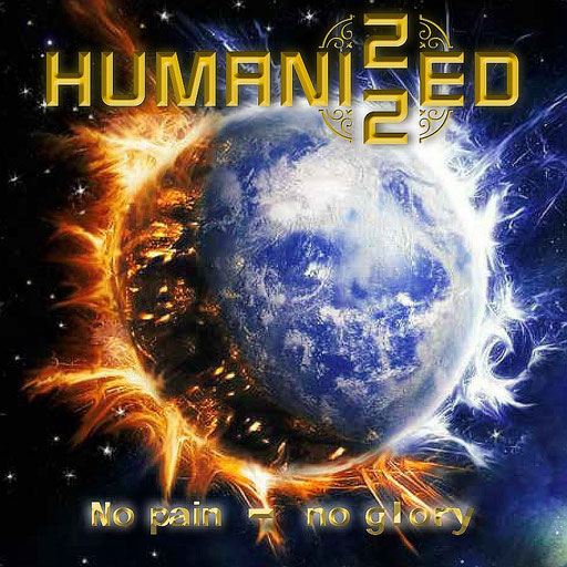 "HUMANIZZED - "" NO PAIN - NO GLORY"" - AKTUELLES ALBUM"