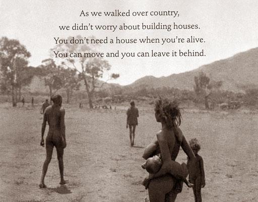 sie hatten keine Häuser und keine Waffen - lebten so 60.000 Jahre bis zum eintreffen der Europäer
