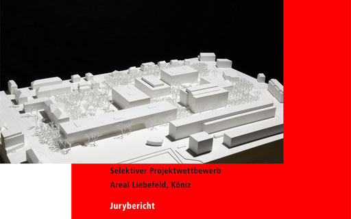 Jurybericht Bundesarbeitsplätze, Areal Liebefeld, Köniz