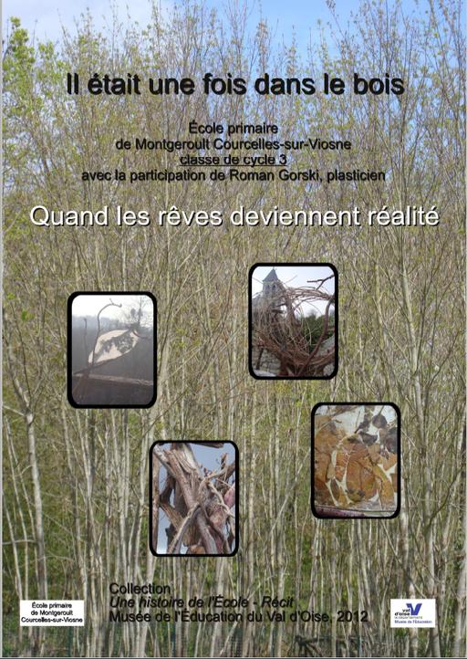 """""""Il était une fois dans le bois"""" - Ecole primaire Montgeroult Courcelles - Roman GOSKI"""