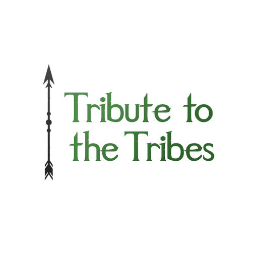 TRIBUTE TO THE TRIBES