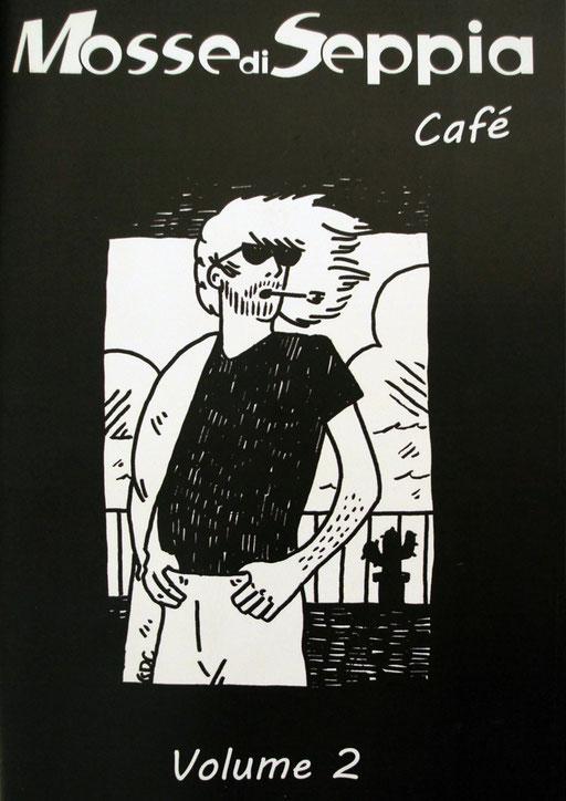 Mosse di Seppia Cafè Vol. II, agosto 2015