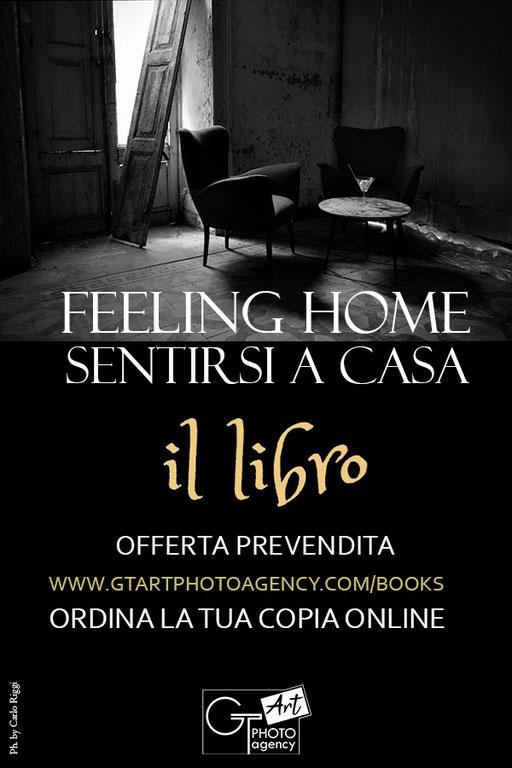 FEELING HOME, Sentirsi a casa - Il nuovo LIBRO curato da GT ART Photo Agency - Maggiori dettagli alla pagina BOOKS