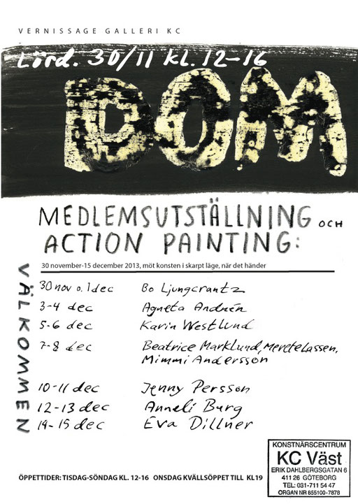 DOM, members group show at Galleri KC Väst, Gothenburg, Sweden. Action painting live 2013