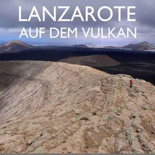 Lanzarote Wanderungen Reiseblog Edeltrips