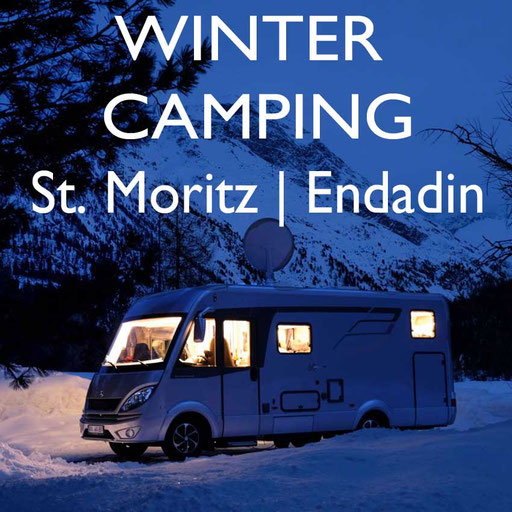 Winter Camping Schweiz St Moritz Engadin Reiseblog Edeltrips