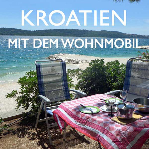 Kroatien mit dem Wohnmobil Reiseblog