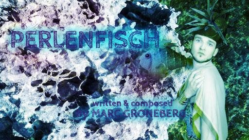 © Marc Groneberg   New Song   Perlenfisch von Marc Groneberg