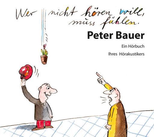 Buchtitel von Peter Bauer »Wer nicht hören will muss fühlen«