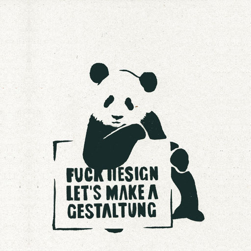 Panda - F**k Design, let's make a Gestaltung // 2012