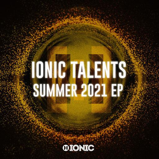 DJ Sriqq, David Higgz, DJ BRDY - IONIC Talents Summer 2021 EP