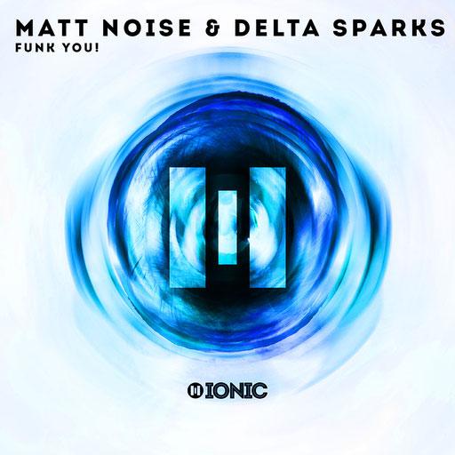 Matt Noise & Delta Sparks - Funk You!