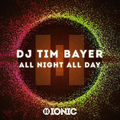 DJ Tim Bayer - All Night All Day