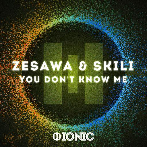 Zesawa & Skili - You Don't Know Me