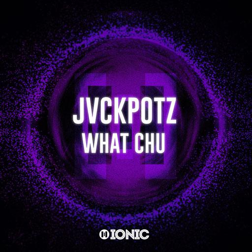 JVCKPOTZ - What Chu