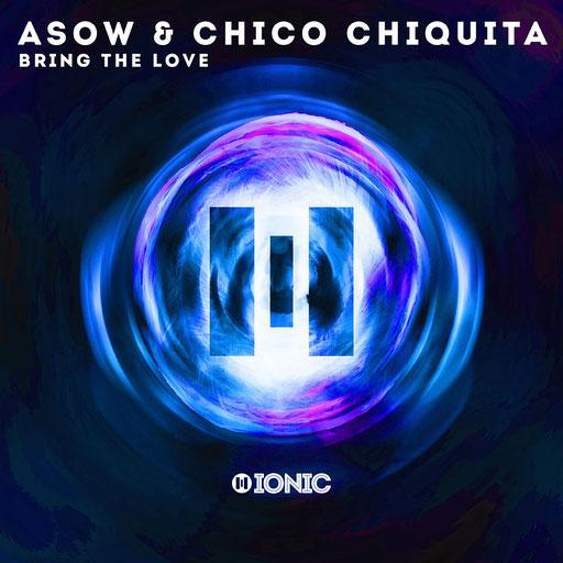 ASOW & Chico Chiquita - Bring the Love